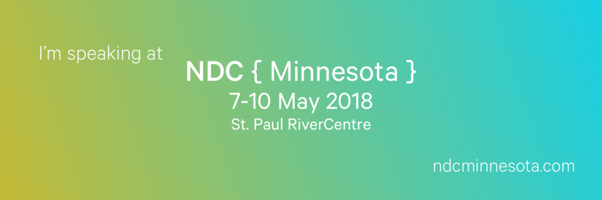 I'm speaking at NDC MN 2018!